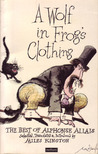 A Wolf in Frog's Clothing: The best of Alphonse Allais