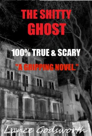 The Shitty Ghost: A 100% True Paranormal Haunting
