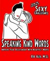 Speaking Kind Words (Improving Your Relationship with Heartfelt Words)