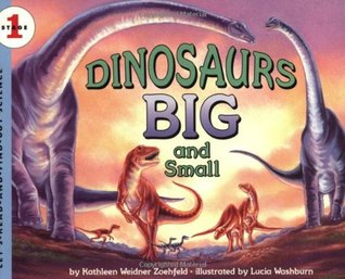 Dinosaurs Big and Small (Let's-Read-and-Find-Out Science, Stage 1)