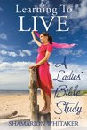 Learning to Live: A Ladies' Bible Study