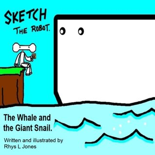 Sketch the Robot - The Whale and the Giant Snail