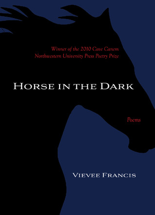 Horse in the Dark by Vievee Francis