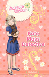 Kate Plays Detective