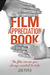 The Film Appreciation Book: The Film Course You Always Wanted to Take