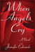 When Angels Cry: A Novel