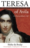 Teresa of Ávila: An Extraordinary Life