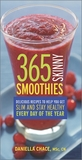 365 Skinny Smoothies: Delicious Recipes to Help You Get Slim and Stay Healthy Every Day of the Year