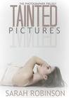 Tainted Pictures by Sarah  Robinson