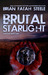 Brutal Starlight: Collected Dark Sci-Fi