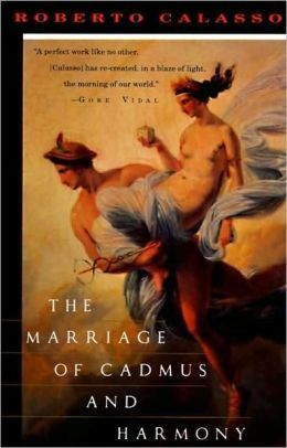 The Marriage of Cadmus and Harmony by Roberto Calasso