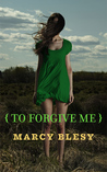 To Forgive Me (To Know Me, #3)