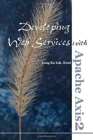 Developing Web Services with Apache Axis2 by Kent Ka lok Tong