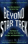 Beyond Star Trek: From Alien Invasions to the End of Time (The Physics of Star Trek and Beyond, #2)
