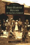 Fred Harvey Houses of the Southwest (Images of America: New Mexico)