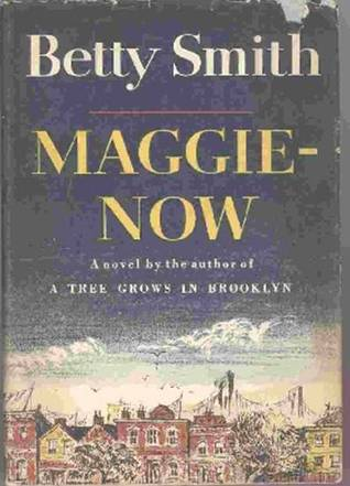 Maggie Now by Betty  Smith