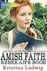 Amish Faith: Rebekah's Book (Amish in College #1)