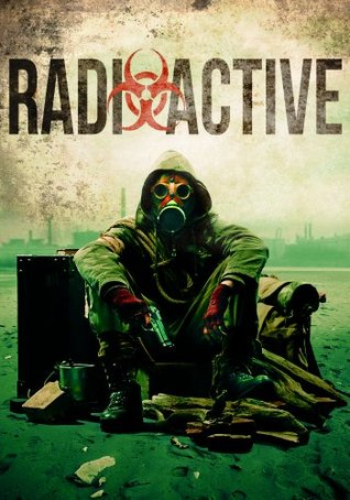 Radioactive: A Dirty Bomb Prepper Survival Story