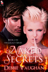 Naked Secrets (The Legacy Series, #2)