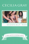 Suddenly You (The Jane Austen Academy Series, #4)