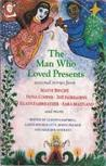 The Man Who Loved Presents: Seasonal Stories