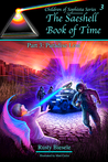 The Saeshell Book of Time Part 3: Paradise Lost (Children of Sophista, #3)