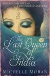 The Last Queen of India by Michelle Moran