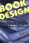 Book Design and Production: A Guide for Authors and Publishers