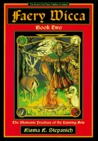 Faery Wicca Book Two: Shamanic Practices of the Cunning Arts