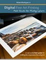 Digital Fine Art Printing - Field Guide For Photographers