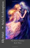 Aria's Redemption (The Path to Destiny, #3)