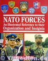 NATO Forces: An Illustrated Reference to their Organization and Insignia