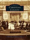 Christian County (Images of America: Kentucky)
