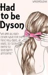 Had To Be Dyson