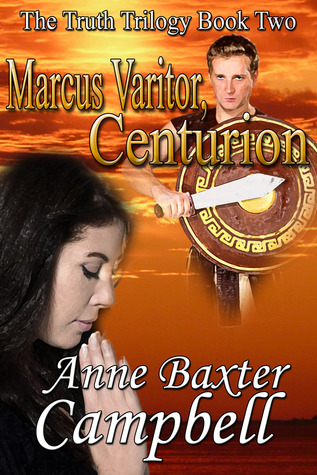 Marcus Varitor, Centurion (Truth Trilogy #2)