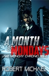 A Month of Mondays (Jake Monday Chronicles #2)