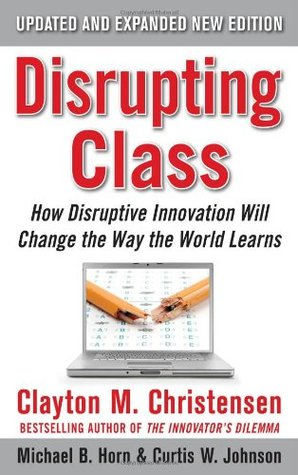 Disrupting Class, Expanded Edition by Clayton M. Christensen