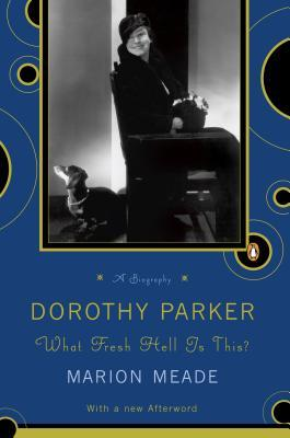 Dorothy Parker by Marion Meade