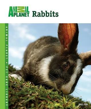 Rabbits (Animal Planet Pet Care Library)