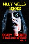 Scary Stories: A Collection of Horror - Volume 2