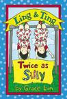 Ling & Ting: Twice as Silly (Ling & Ting, #3)