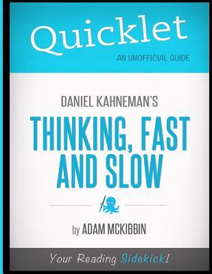 Quicklet - Daniel Kahneman's Thinking, Fast and Slow