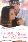 Wild About Her Wingman (Secret Wishes, #3)