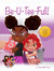 Be-U-Tee-Full! (The BFF Cre...