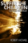 Suffer the Children (Wayward Pines; Sons & Daughters of Eve #2)