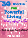 30 Quotes For Powerful Living- Using Heart's eye(motivation,Inspiration,leadership and success)