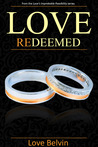 Love Redeemed (Love's Improbable Possibility, #4)