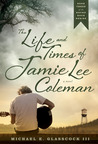 The Life and Times of Jamie Lee Coleman