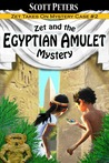 Zet and the Egyptian Amulet Mystery by Scott  Peters