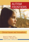 Autism Frontiers: Clinical Issues and Innovations